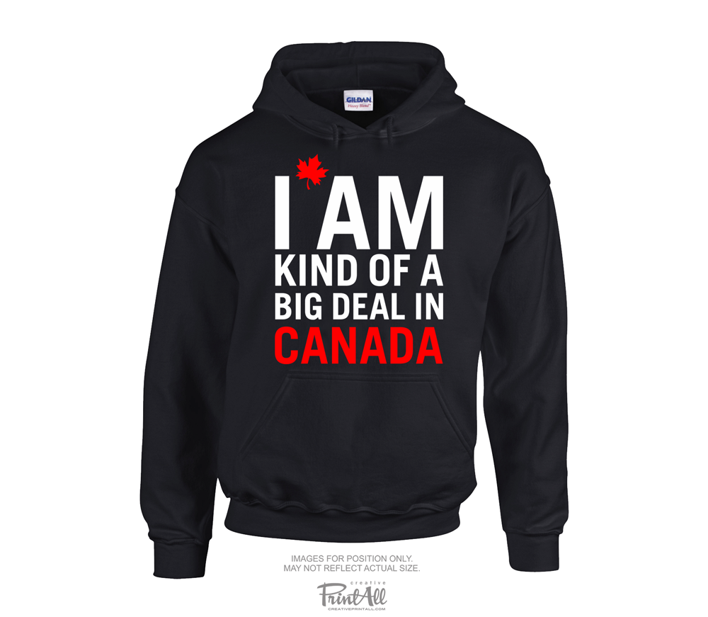 Kind of a Big Deal in Canada Hoodie