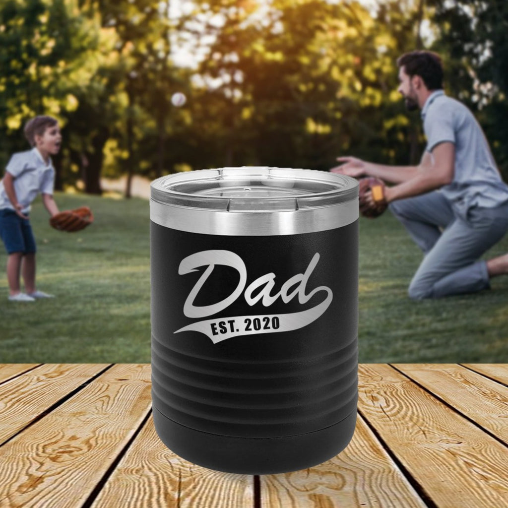 Custom Dad Est Year Engraved 10 oz Tumbler