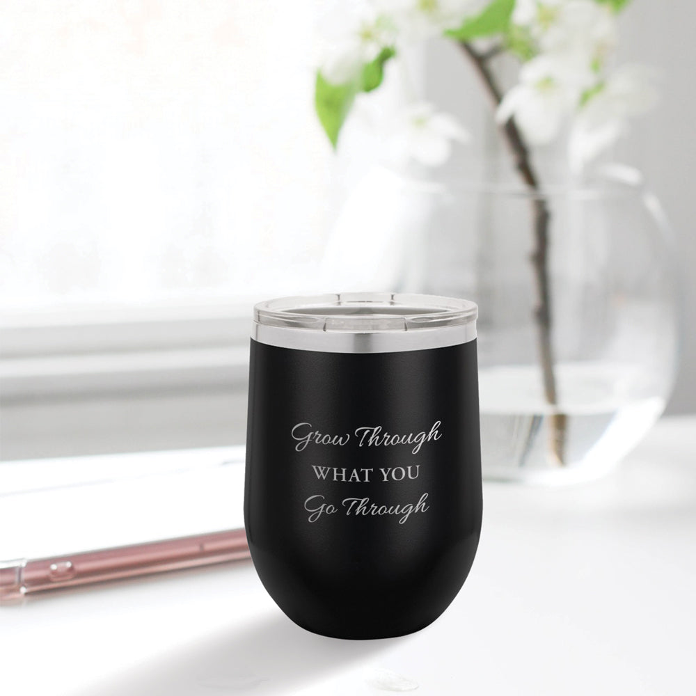 Personalized custom engraved stainless steel 12 oz tumbler with lid grow through what you go through design with optional initial engraving on back black