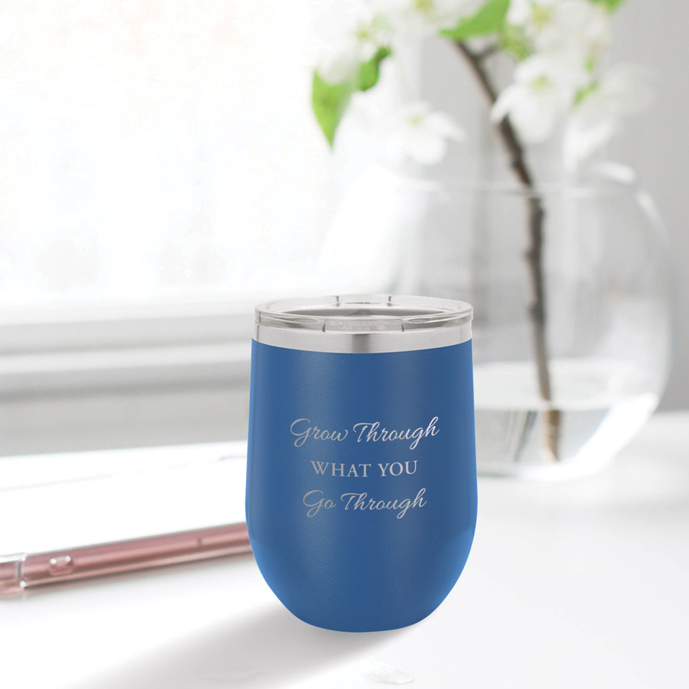 Personalized custom engraved stainless steel 12 oz tumbler with lid grow through what you go through design with optional initial engraving on back blue