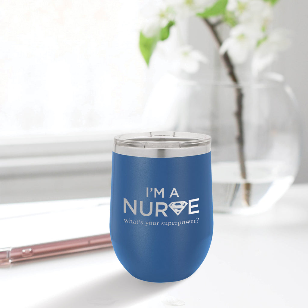 Personalized custom engraved stainless steel 12 oz tumbler with lid I'm a nurse what's your superpower design with optional initial engraving on back blue