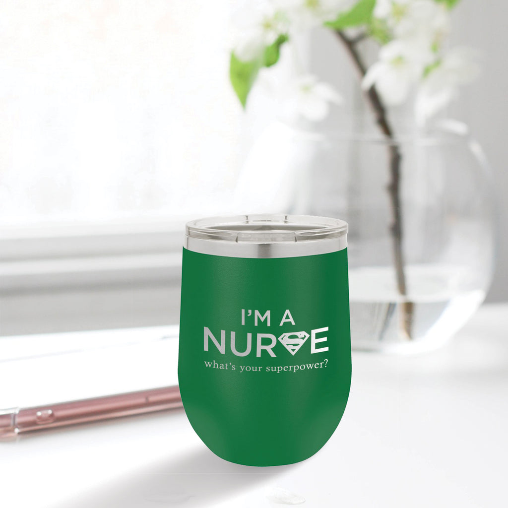 Personalized custom engraved stainless steel 12 oz tumbler with lid I'm a nurse what's your superpower design with optional initial engraving on back green