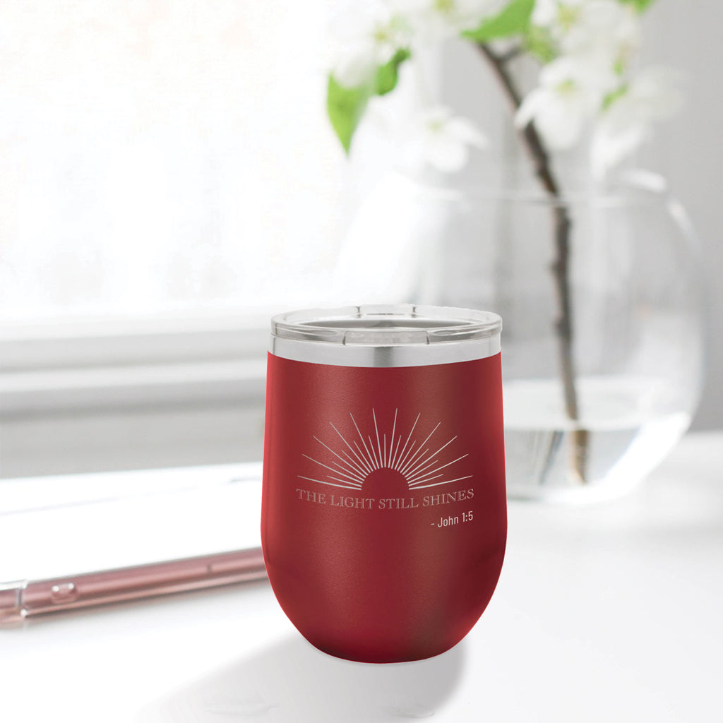 Personalized custom engraved stainless steel 12 oz tumbler with lid the light still shines design with optional initial engraving on back maroon