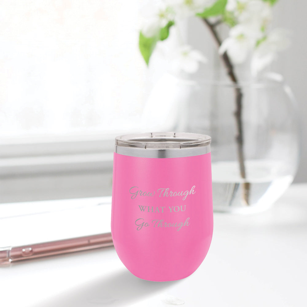 Personalized custom engraved stainless steel 12 oz tumbler with lid grow through what you go through design with optional initial engraving on back pink