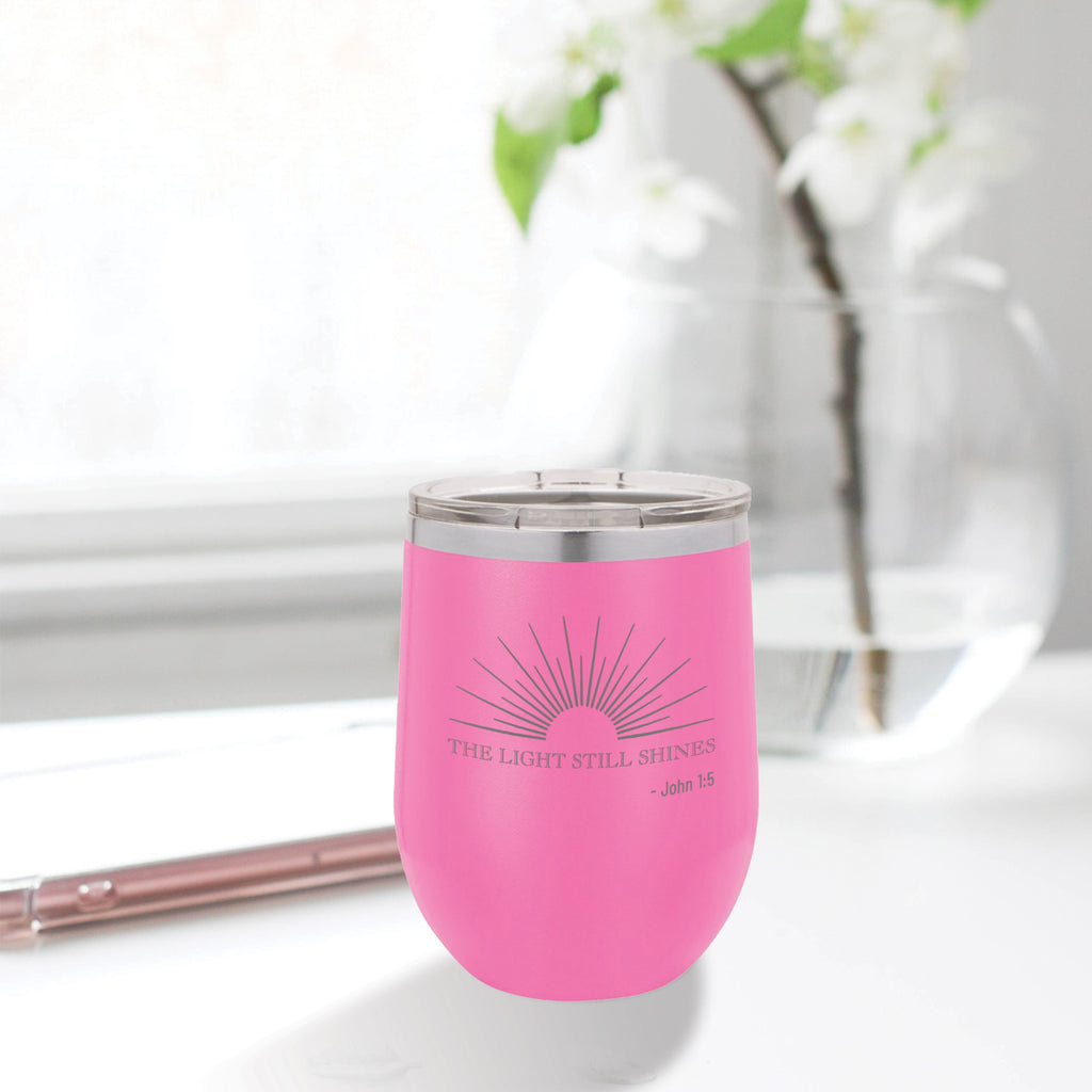 Personalized custom engraved stainless steel 12 oz tumbler with lid the light still shines design with optional initial engraving on back pink