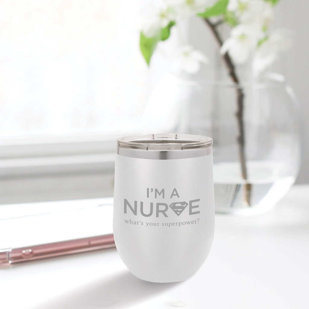 Personalized custom engraved stainless steel 12 oz tumbler with lid I'm a nurse what's your superpower design with optional initial engraving on back white