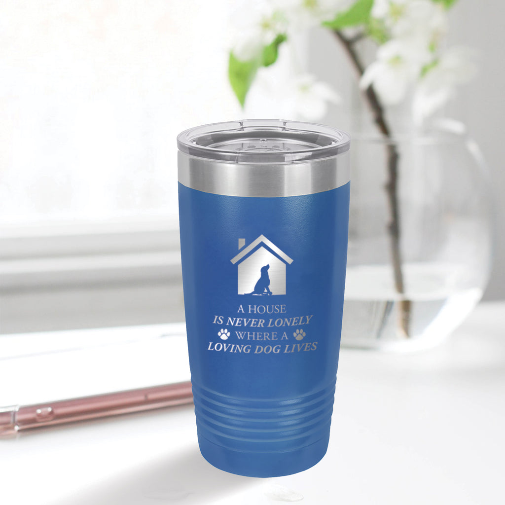 Personalized custom engraved stainless steel 20 oz tumbler with clear lid a house is never lonely where a loving dog lives design with optional initial engraving on back and optional sliding lid blue