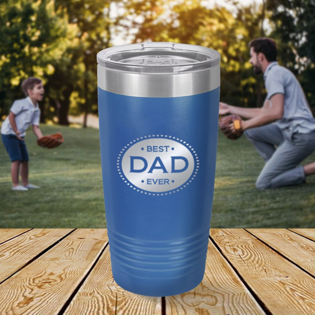 Custom Best Dad Ever Engraved 20 oz Tumbler