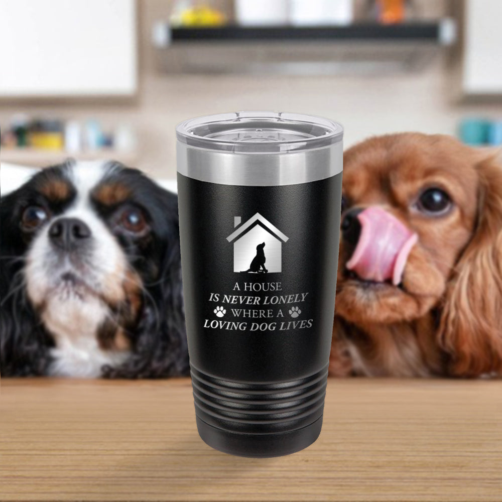 Personalized custom engraved stainless steel 20 oz tumbler with clear lid a house is never lonely where a loving dog lives design with optional initial engraving on back and optional sliding lid black