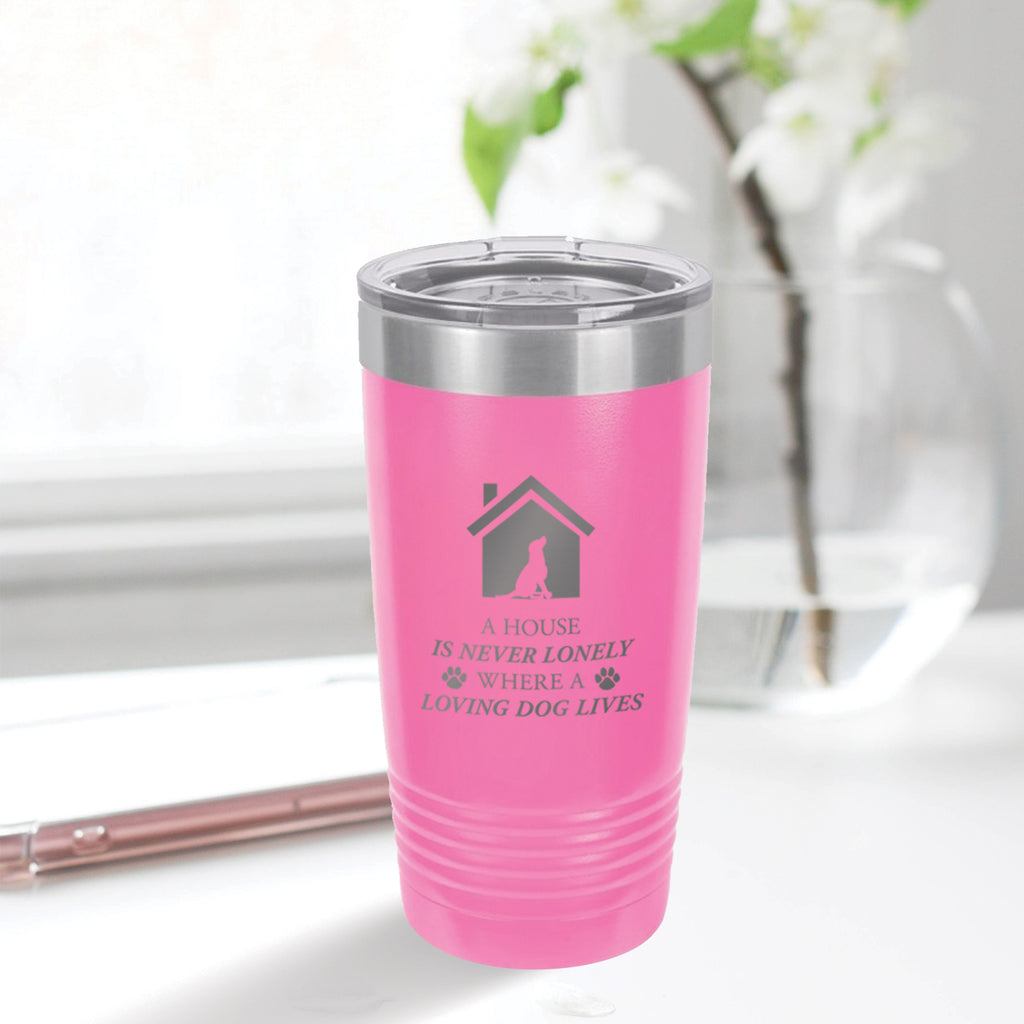 Personalized custom engraved stainless steel 20 oz tumbler with clear lid a house is never lonely where a loving dog lives design with optional initial engraving on back and optional sliding lid pink