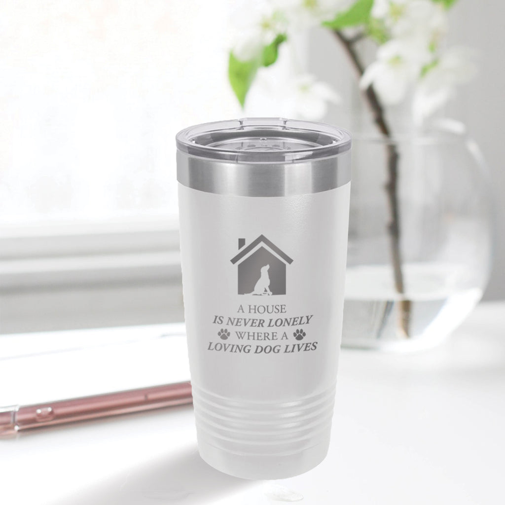 Personalized custom engraved stainless steel 20 oz tumbler with clear lid a house is never lonely where a loving dog lives design with optional initial engraving on back and optional sliding lid white