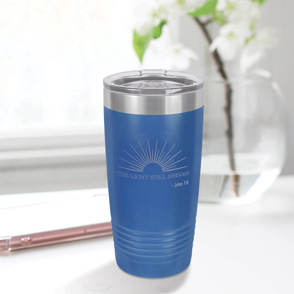 Personalized custom engraved stainless steel 20 oz tumbler with lid the light still shines design with optional initial engraving on back blue
