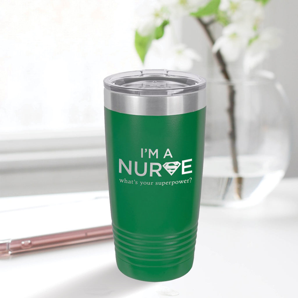 Personalized custom engraved stainless steel 20 oz tumbler with lid I'm a nurse what's your superpower design with optional initial engraving on back green