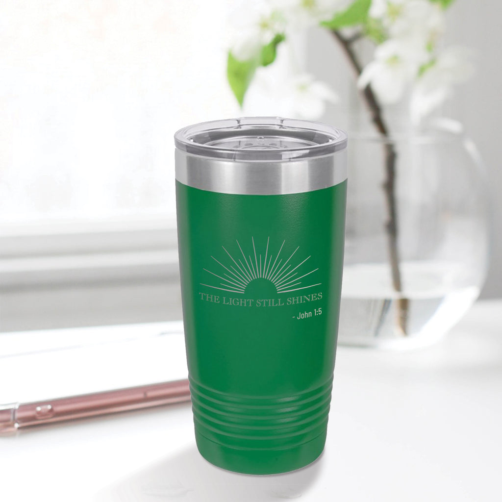 Personalized custom engraved stainless steel 20 oz tumbler with lid the light still shines design with optional initial engraving on back green