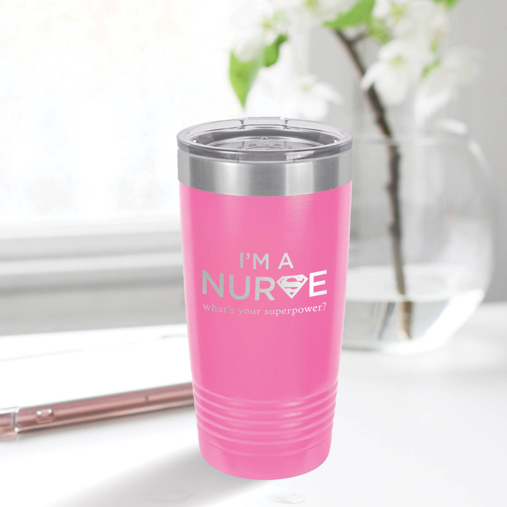 Personalized custom engraved stainless steel 20 oz tumbler with lid I'm a nurse what's your superpower design with optional initial engraving on back pink
