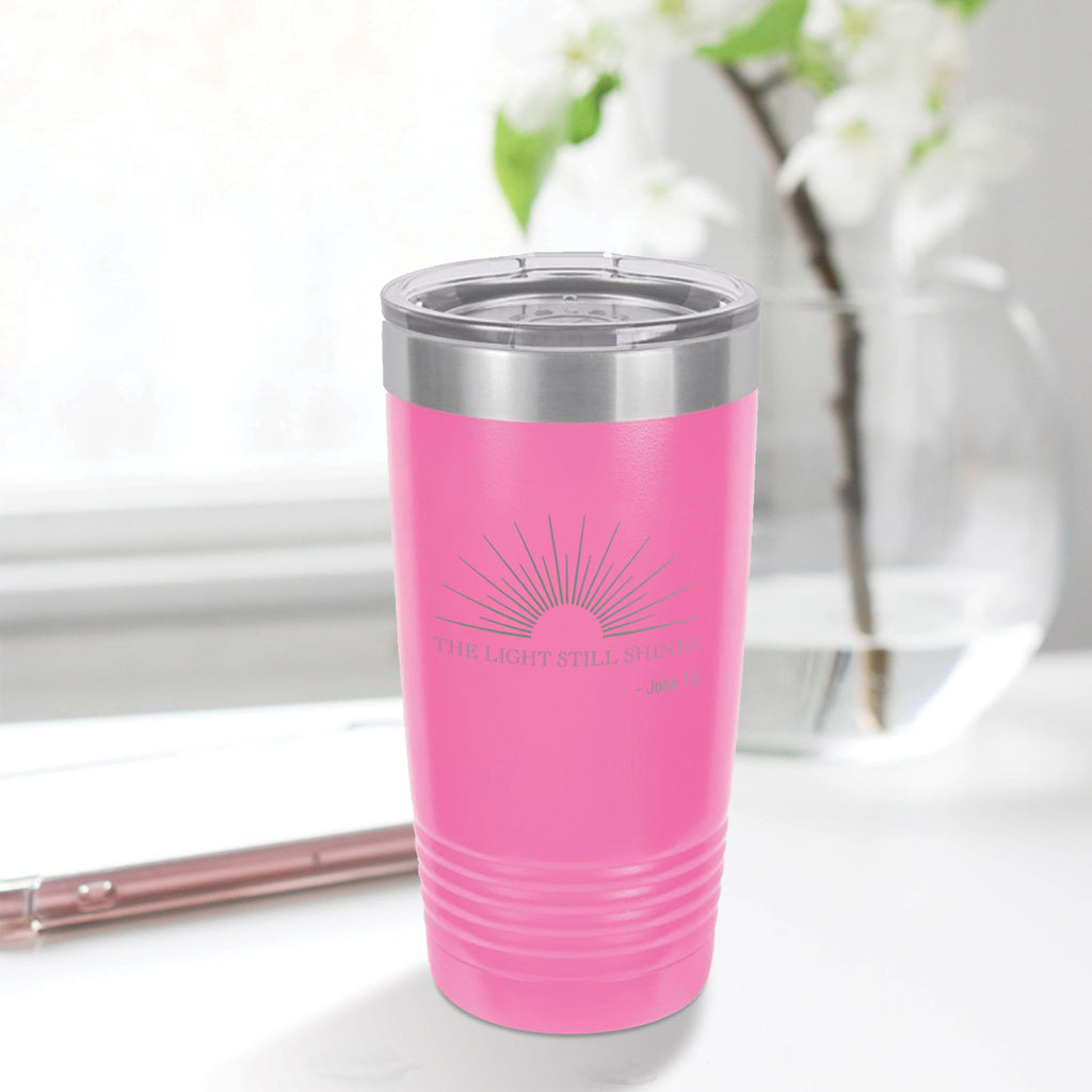 Personalized custom engraved stainless steel 20 oz tumbler with lid the light still shines design with optional initial engraving on back pink