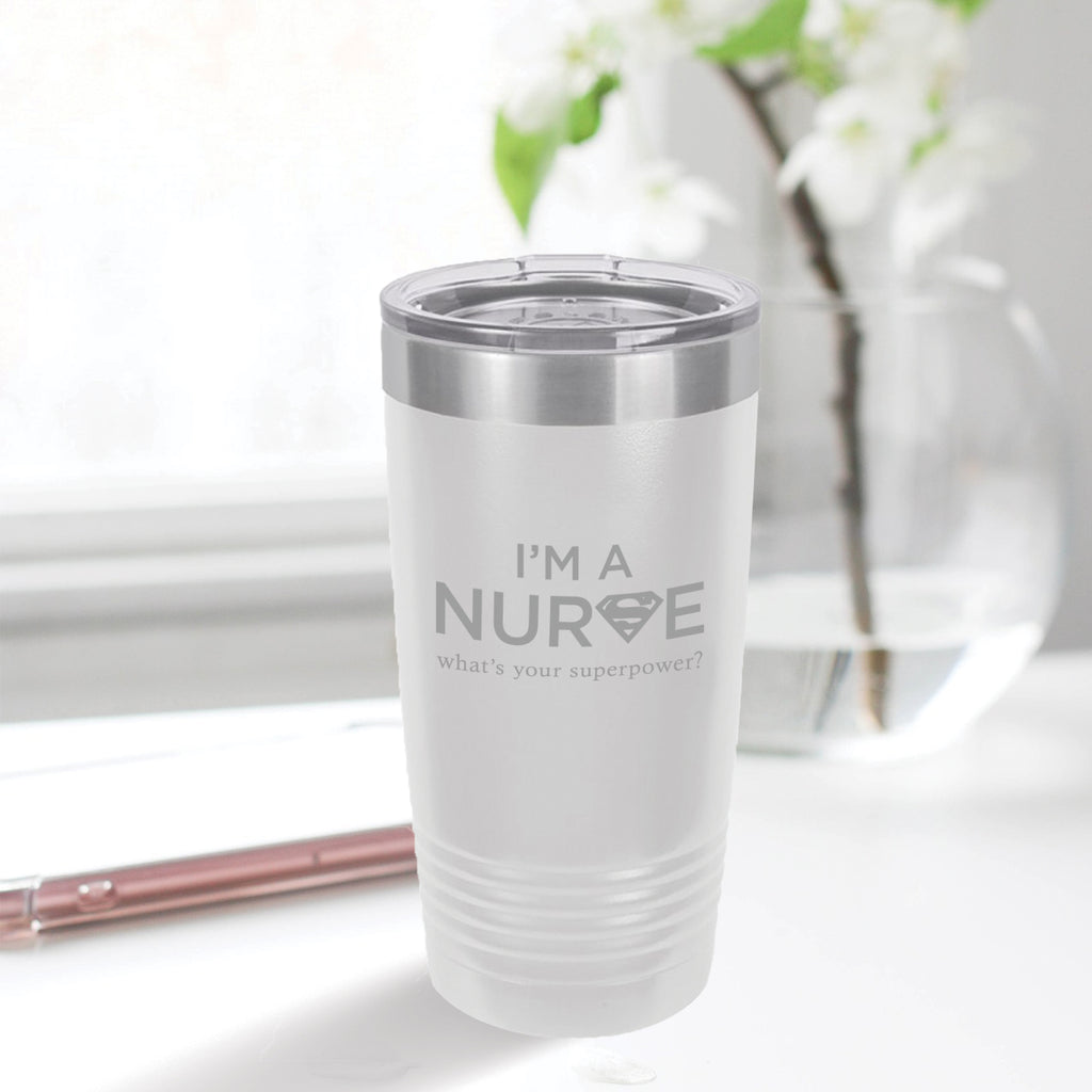 Personalized custom engraved stainless steel 20 oz tumbler with lid I'm a nurse what's your superpower design with optional initial engraving on back white
