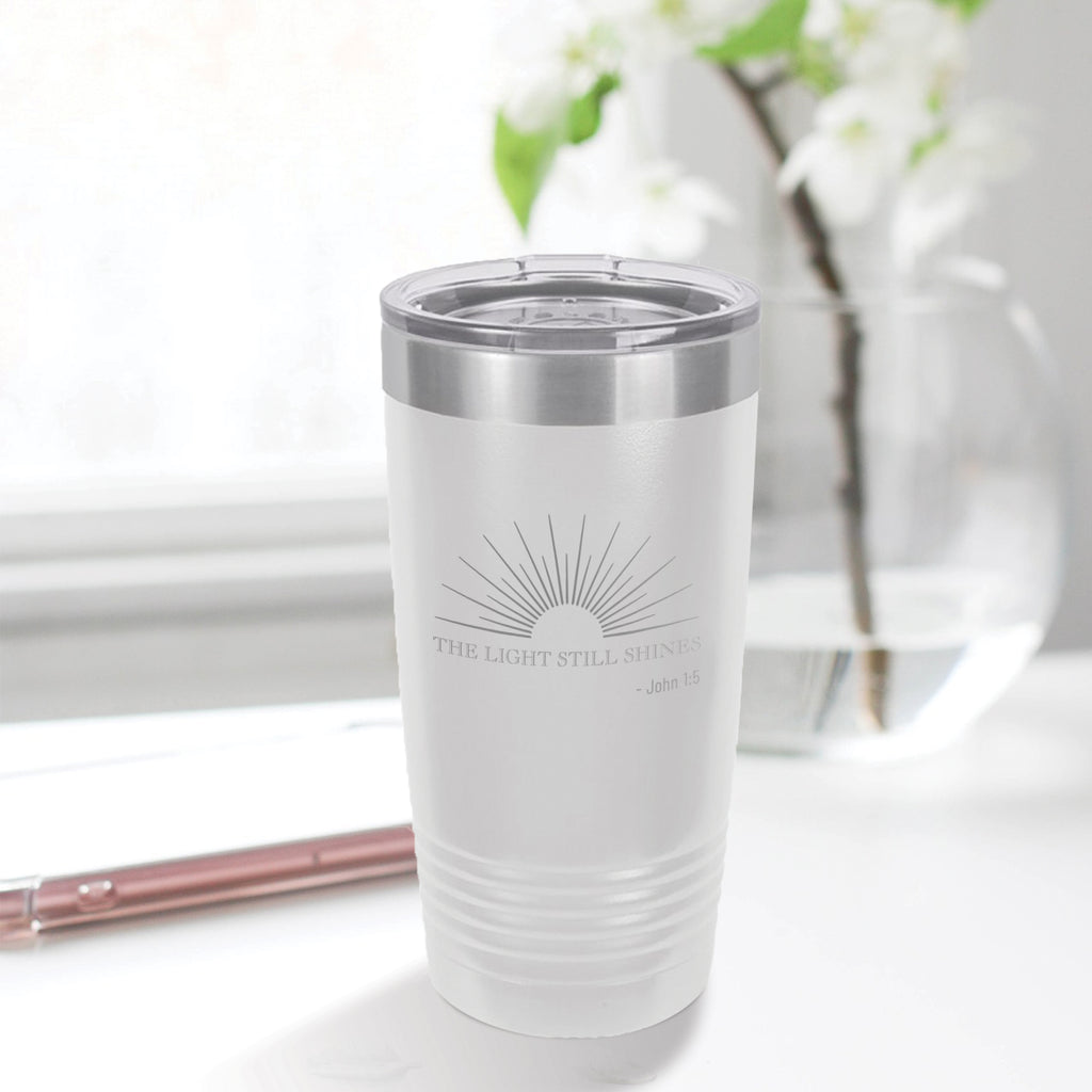 Personalized custom engraved stainless steel 20 oz tumbler with lid the light still shines design with optional initial engraving on back white