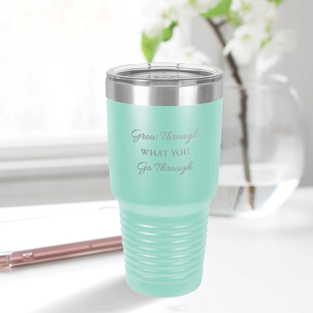 Personalized custom engraved stainless steel 30 oz tumbler with lid grow through what you go through design with optional initial engraving on back aqua blue, tiffany blue, teal