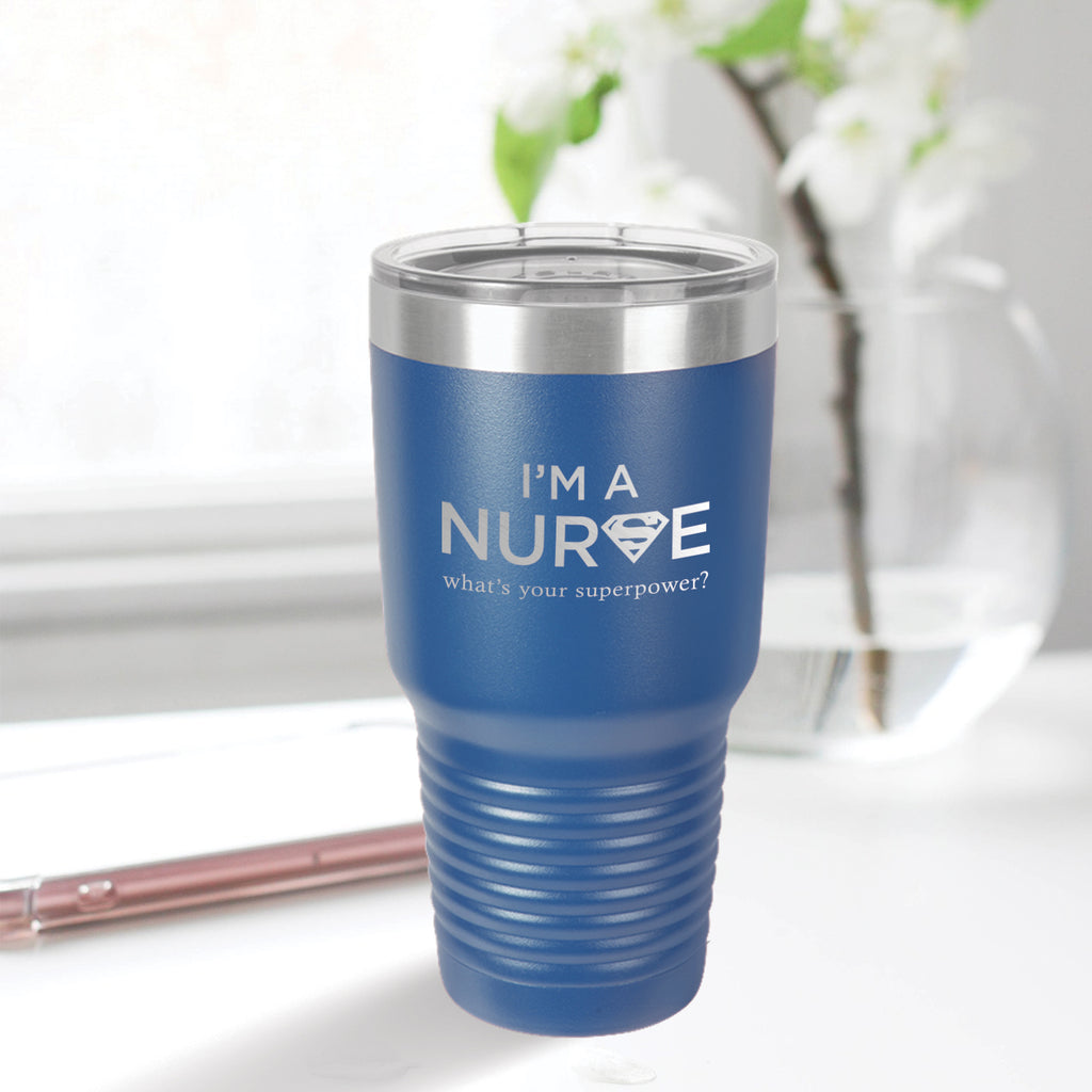 Personalized custom engraved stainless steel 30 oz tumbler with lid I'm a nurse what's your superpower design with optional initial engraving on back blue
