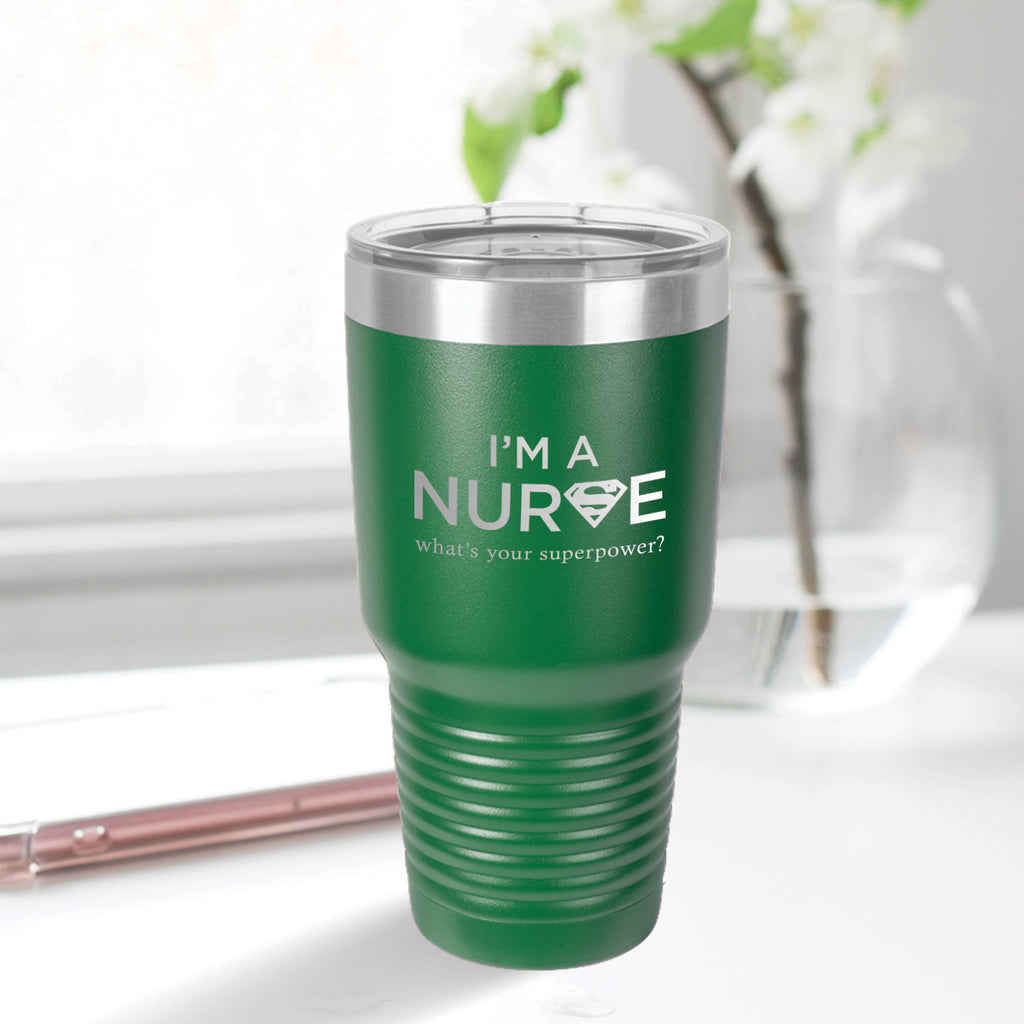 Personalized custom engraved stainless steel 30 oz tumbler with lid I'm a nurse what's your superpower design with optional initial engraving on back green