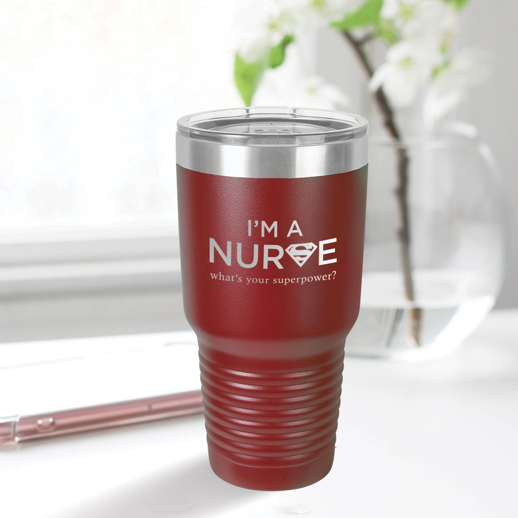 Personalized custom engraved stainless steel 30 oz tumbler with lid I'm a nurse what's your superpower design with optional initial engraving on back maroon
