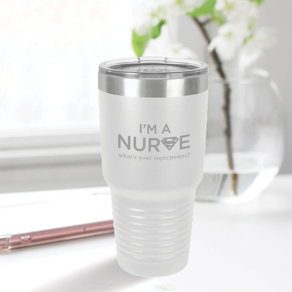 Personalized custom engraved stainless steel 30 oz tumbler with lid I'm a nurse what's your superpower design with optional initial engraving on back white