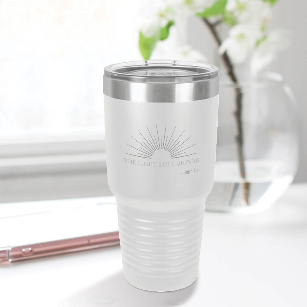 Personalized custom engraved stainless steel 30 oz tumbler with lid the light still shines design with optional initial engraving on back white