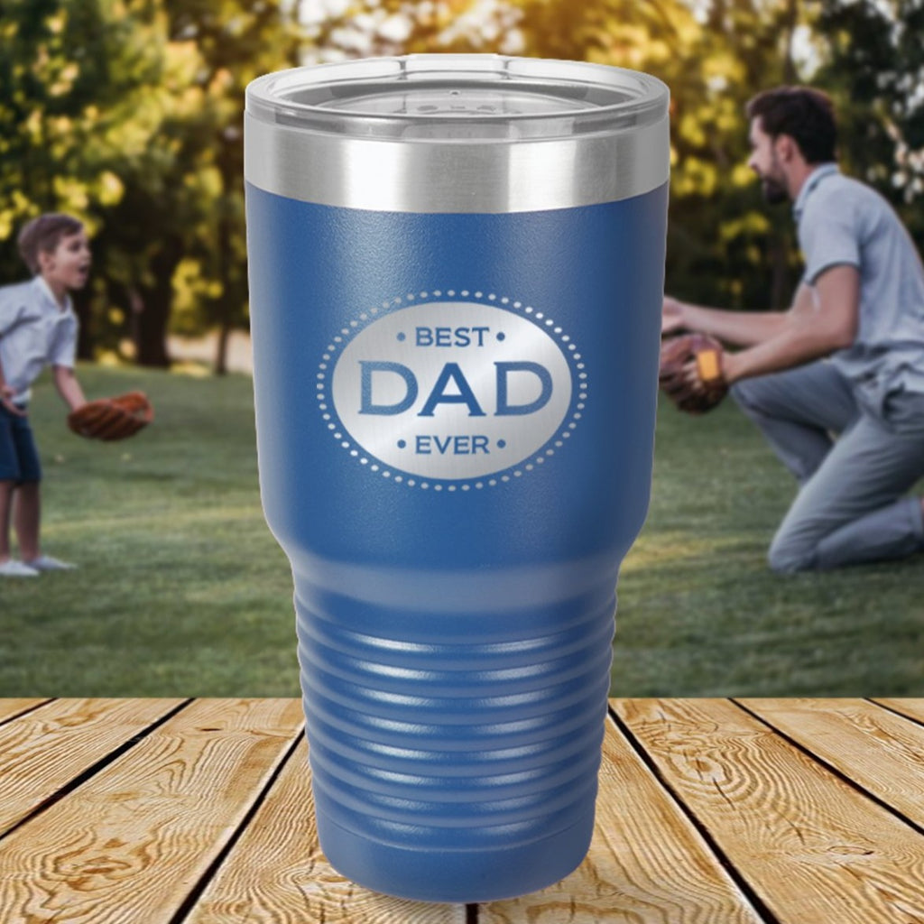 Custom Best Dad Ever Engraved 30 oz Tumbler