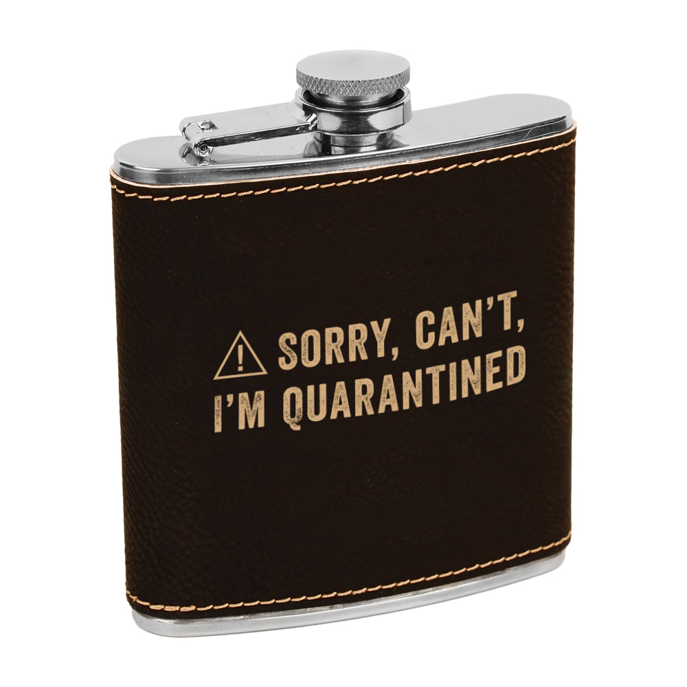 Can't I'm Quarantined Engraved Flask