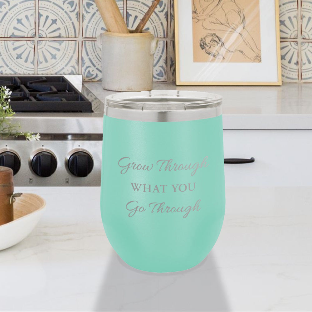 Personalized custom engraved stainless steel 12 oz tumbler with lid grow through what you go through design with optional initial engraving on back