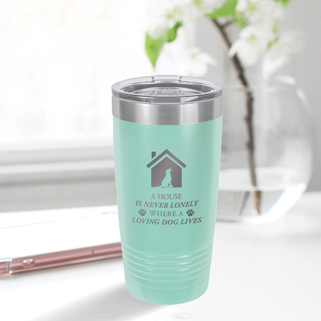 Personalized custom engraved stainless steel 20 oz tumbler with clear lid a house is never lonely where a loving dog lives design with optional initial engraving on back and optional sliding lid aqua blue teal tiffany blue