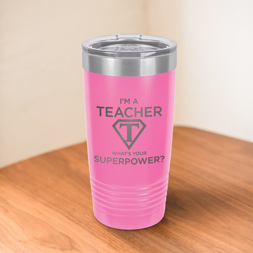 Custom Teacher Superpower Engraved 20 oz Tumbler