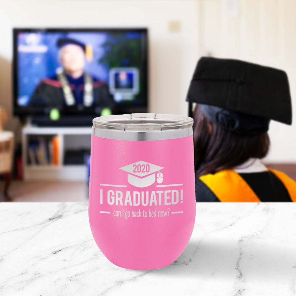 Custom I Graduated Can I go Back to Bed Now? Engraved 12 oz Tumbler