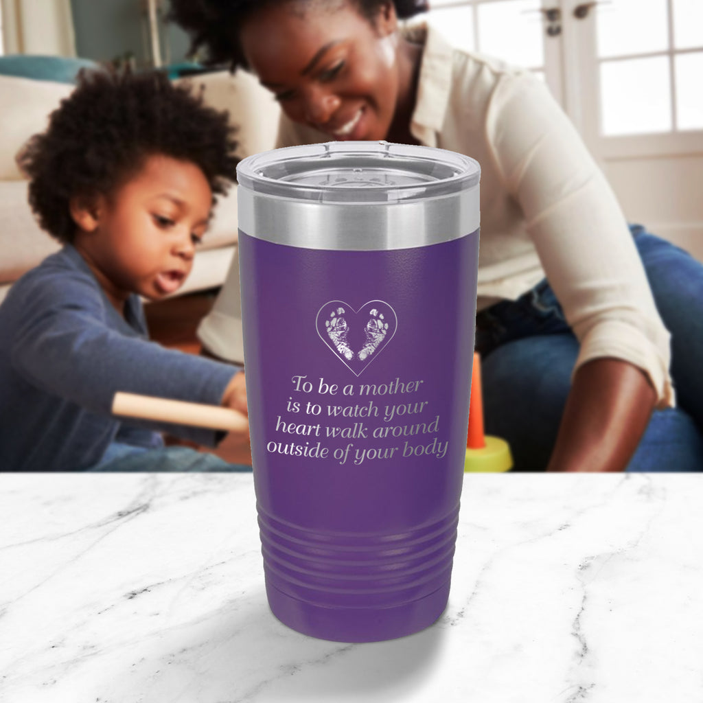 Custom To Be A Mother Engraved 20 oz Tumbler