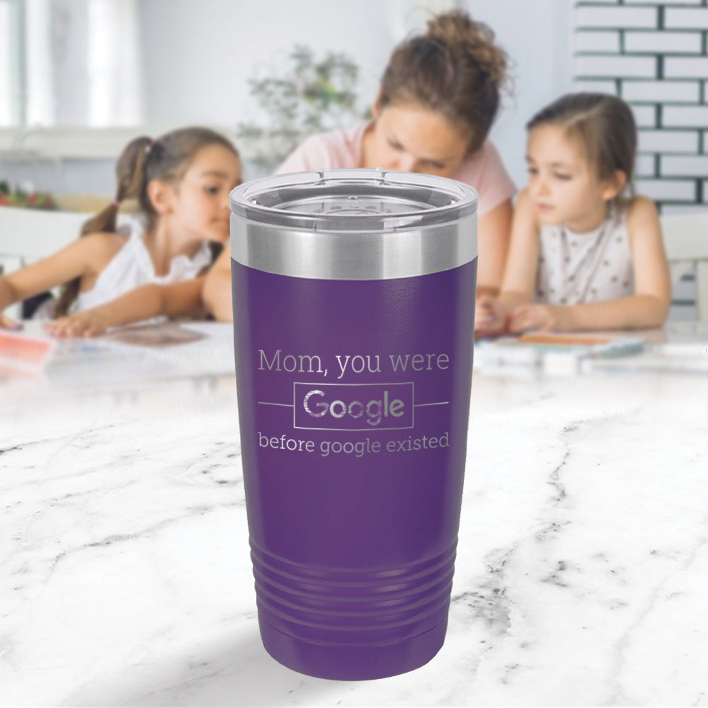 Custom Mom Google Engraved 20 oz Tumbler