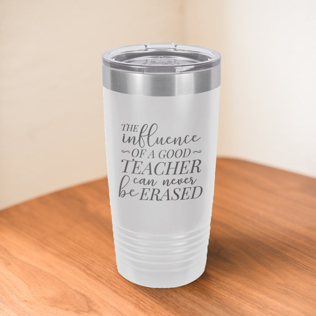 Custom Influence of A Good Teacher Engraved 20 oz Tumbler