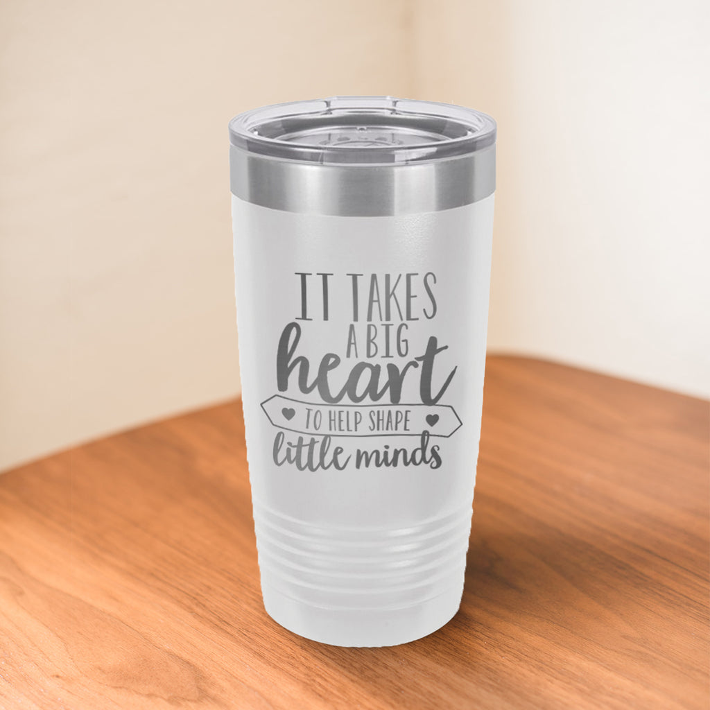 Custom It Takes A Big Heart Engraved 20 oz Tumbler