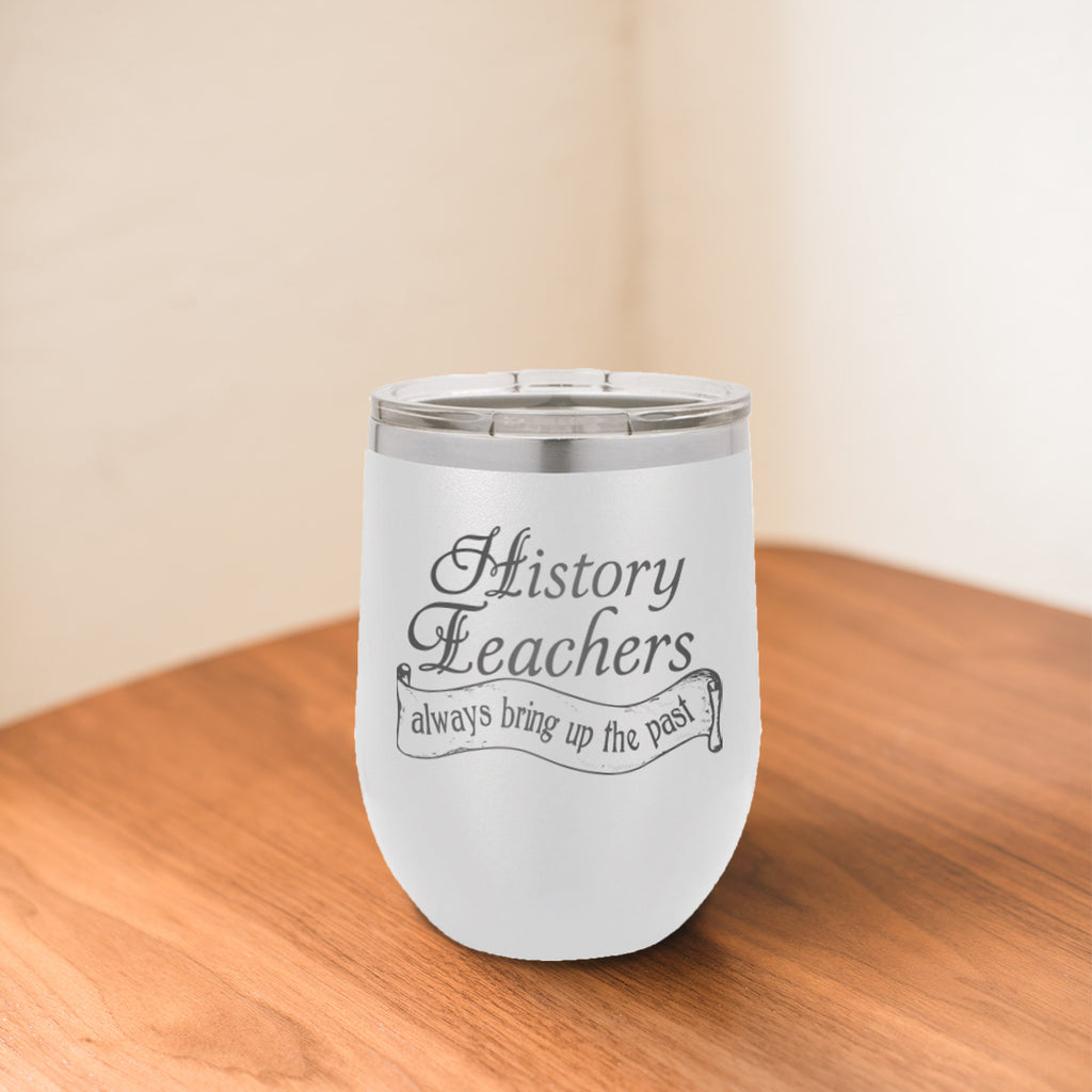 Custom History Teacher Engraved 12 oz Tumbler
