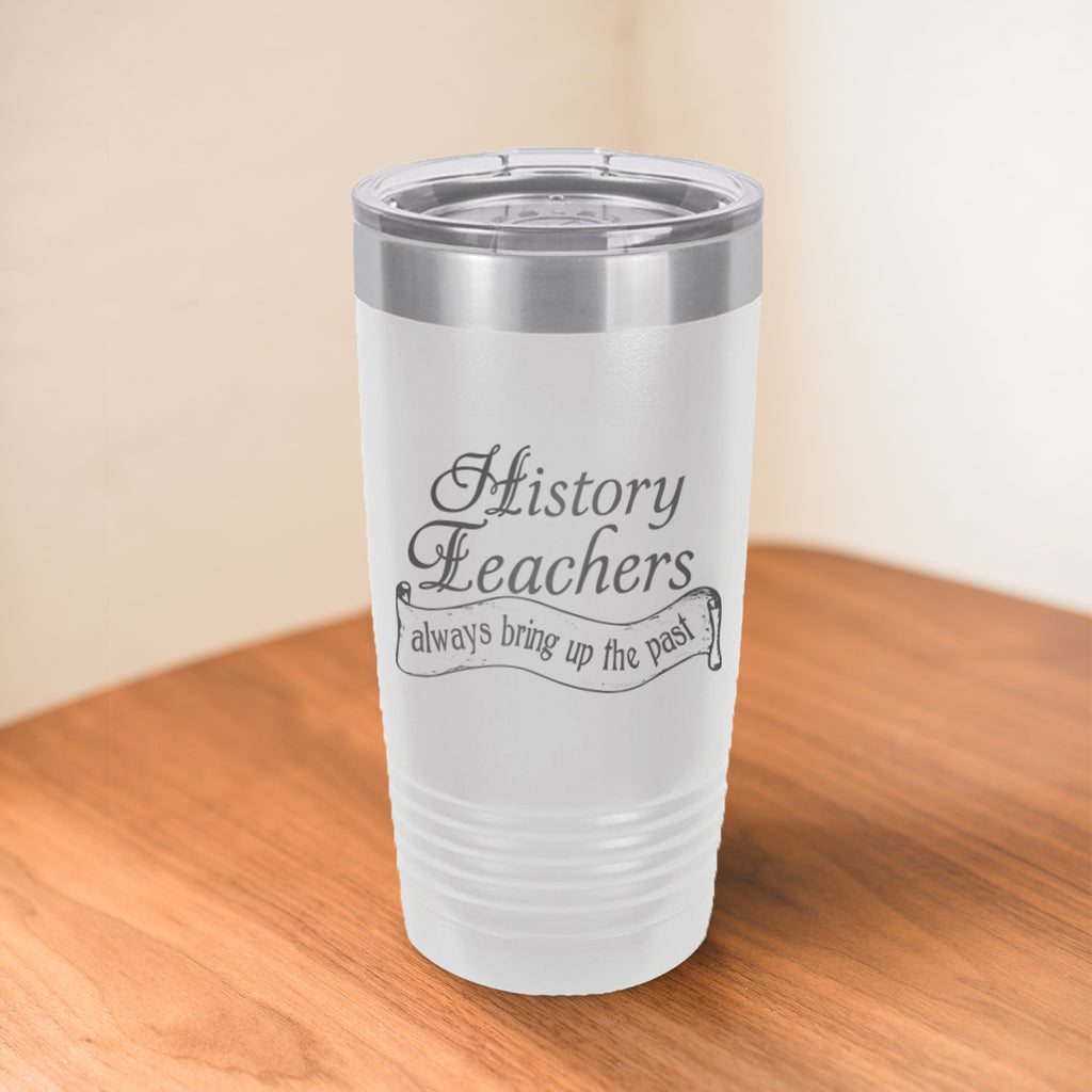 Custom History Teacher Engraved 20 oz Tumbler
