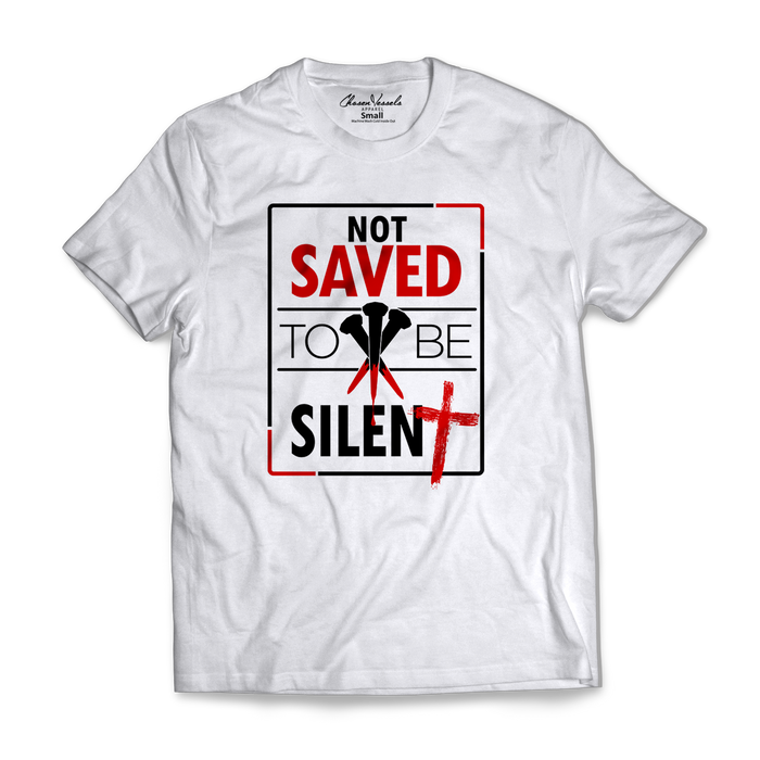 Not Saved To Be Silent (White)