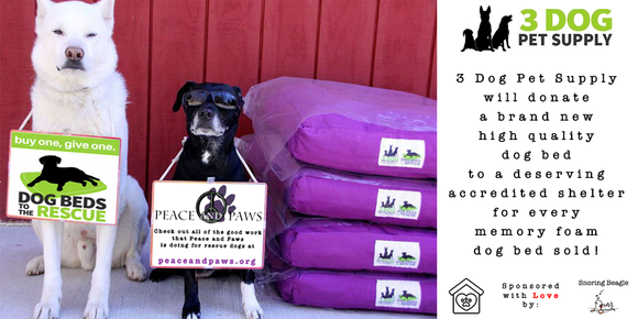 3 Dog Pet Supply will donate a brand new high quality dog bed to a deserving accredited shelter for every memory foam dog bed sold!