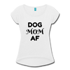 Dog Mom AF Women's Roll Cuff T-Shirt - white