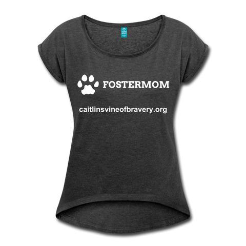Foster Mom Women's Roll Cuff T-Shirt - heather black