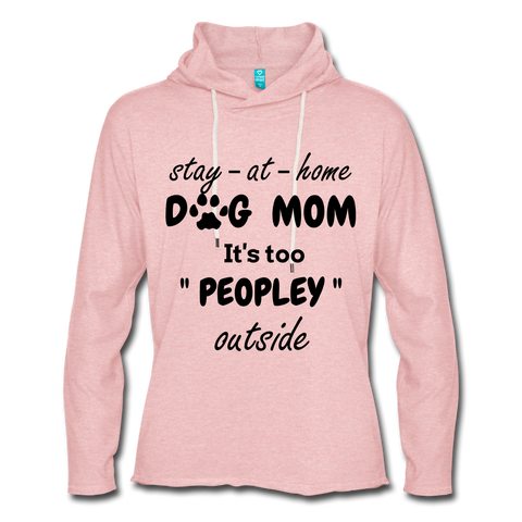 Stay at home Dog Mom Unisex Light weight Terry Hoodie - cream heather pink
