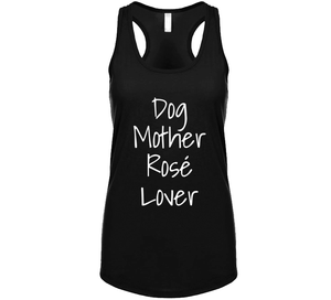 Dog Mother, Rosè Lover  T Shirt