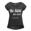 Be Still & Know Women's Roll Cuff T-Shirt - heather black