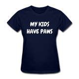 My Kids Have Paws Women's T-Shirt - navy