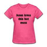 Jesus Loves This Hot Mess Women's T-Shirt - heather pink