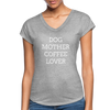 Dog Mother Coffee Lover - heather gray